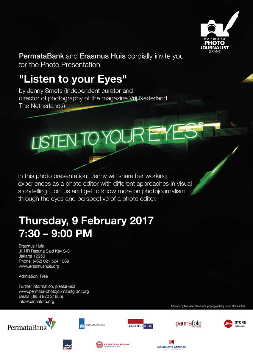 Permatabank And Erasmus Huis Cordially Invite You For The Photo Presentation Listen To Your Eyes By Jenny Smets Pannafoto Institute